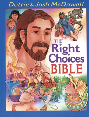 The Right Choices Bible - McDowell, Dottie, and McDowell, Josh D