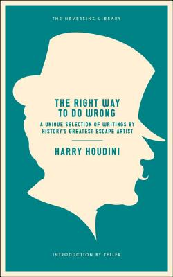 The Right Way To Do Wrong - Houdini, Harry