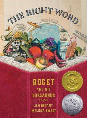The Right Word: Roget and His Thesaurus - Bryant, Jen