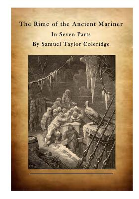 The Rime of the Ancient Mariner: In Seven Parts - Coleridge, Samuel Taylor