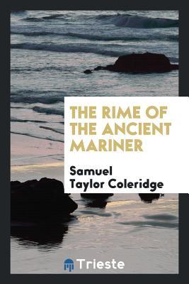 The Rime of the Ancient Mariner - Coleridge, Samuel Taylor