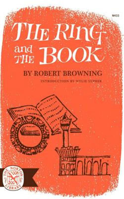 The Ring and the Book - Browning, Robert, and Sypher, Wylie, Professor (Introduction by)