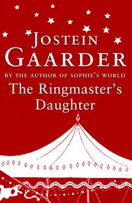 The Ringmaster's Daughter - Gaarder, Jostein