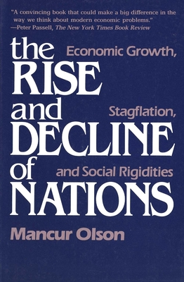 The Rise and Decline of Nations: Economic Growth, Stagflation, and Social Rigidities - Olson, Mascur, and Olson, Mancur, Jr.