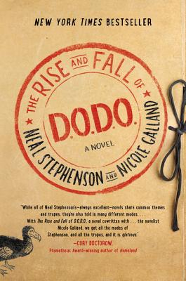 The Rise and Fall of D.O.D.O. - Stephenson, Neal, and Galland, Nicole