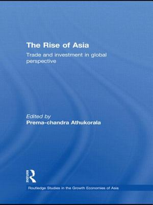 The Rise of Asia: Trade and Investment in Global Perspective - Athukorala, Prema-Chandra (Editor)
