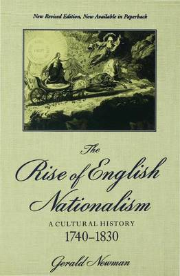 The Rise of English Nationalism: A Cultural History, 1740-1830 - Newman, Gerald G