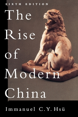 The Rise of Modern China - Hsu, Immanuel C Y