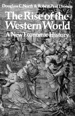 The Rise of the Western World: A New Economic History - North, Douglass C, and Thomas, R P