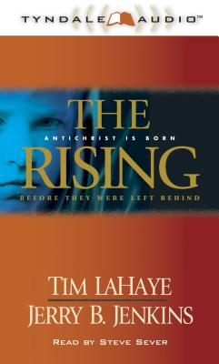 The Rising: Antichrist Is Born / Before They Were Left Behind - Jenkins, Jerry B, and LaHaye, Tim, Dr.