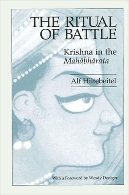 The Ritual of Battle: Krishna in the Mahabharata - Hiltebeitel, Alf