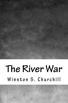 The River War - Churchill, Winston S