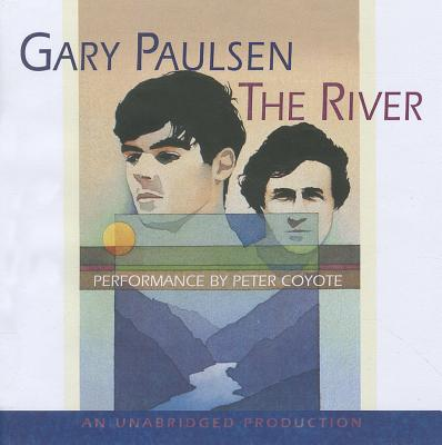 The River - Paulsen, Gary, and Coyote, Peter (Read by)