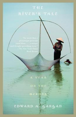 The River's Tale: A Year on the Mekong - Gargan, Edward