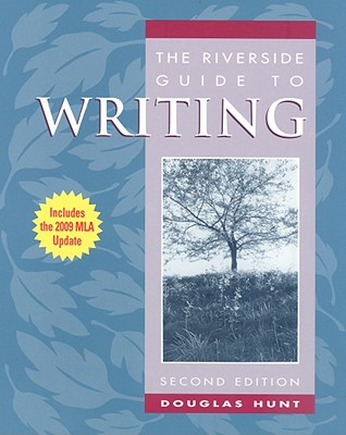 The Riverside Guide to Writing - Hunt, Douglas
