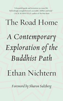 The Road Home: A Contemporary Exploration of the Buddhist Path - Nichtern, Ethan