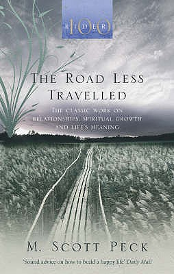 The Road Less Travelled: A New Psychology of Love, Traditional Values and Spiritual Growth - Peck, M. Scott