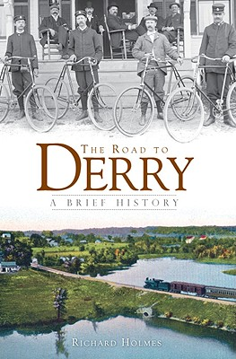 The Road to Derry: A Brief History - Holmes, Richard