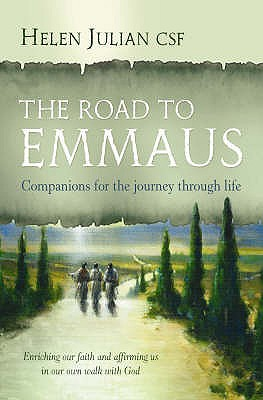 The Road to Emmaus: Companions for the Journey Through Life - Julian, Helen