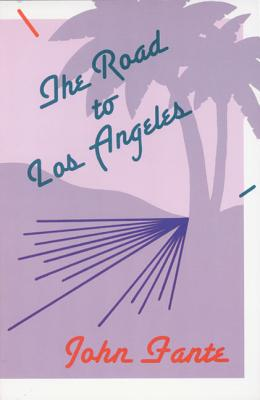 The Road to Los Angeles - Fante, John
