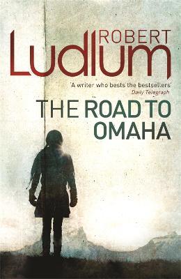 The Road to Omaha - Ludlum, Robert
