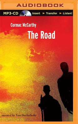 The Road - McCarthy, Cormac, and Stechschulte, Tom (Read by)