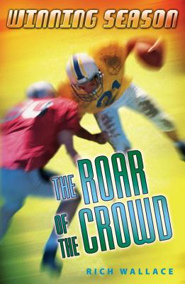 The Roar of the Crowd - Wallace, Rich