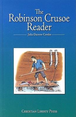 The Robinson Crusoe Reader - Cowles, Julia Darrow, and McHugh, Michael J (Editor)