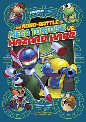 The Robo-Battle of Mega Tortoise vs. Hazard Hare: A Graphic Novel - Peters, Stephanie