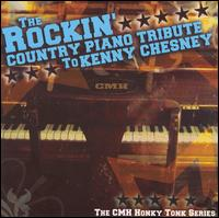 The Rockin' Country Piano: Tribute to Kenny Chesney - Various Artists