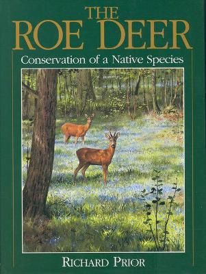The Roe Deer: Conservation of a Native Species - Prior, Richard
