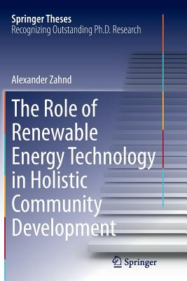The Role of Renewable Energy Technology in Holistic Community Development - Zahnd, Alexander