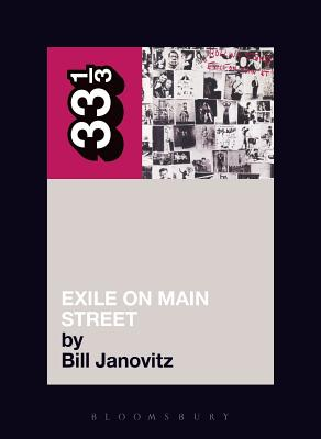 The Rolling Stones' Exile on Main Street - Janovitz, Bill