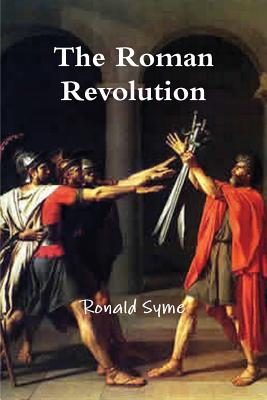 The Roman Revolution - Syme, Ronald, Sir