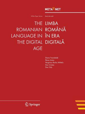 The Romanian Language in the Digital Age - Rehm, Georg (Editor), and Uszkoreit, Hans (Editor)