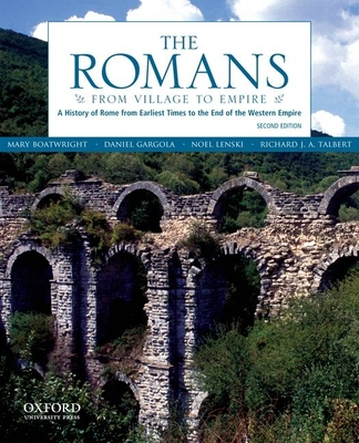 The Romans: From Village to Empire - Boatwright, Mary T, and Gargola, Daniel J, and Lenski, Noel