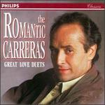 The Romantic Carreras: Great Love Duets