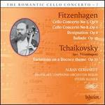 The Romantic Cello Concerto, Vol. 7: Fitzenhagen, Tchaikovsky