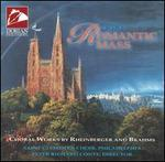 The Romantic Mass: Choral Works by Rheinberger and Brahms