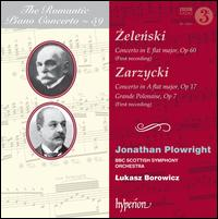 The Romantic Piano Concerto, Vol. 59: Zelenski, Zarzycki - Jonathan Plowright (piano); BBC Scottish Symphony Orchestra; Lukasz Borowicz (conductor)