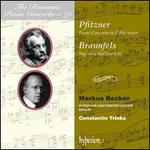 The Romantic Piano Concerto, Vol. 70: Pfitzner, Braunfels