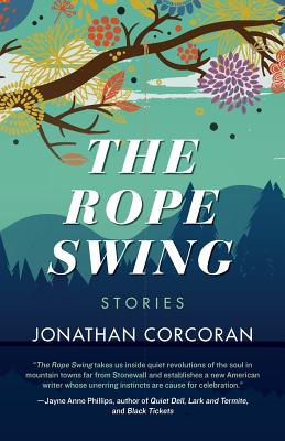 The Rope Swing: Stories - Corcoran, Jonathan