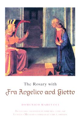 The Rosary with Fra Angelico and Giotto - Marcucci, Domenico, and Lane, Edmund C (Editor)