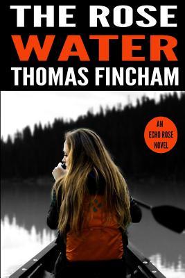 The Rose Water - Fincham, MR Thomas