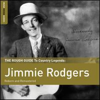 The Rough Guide to Country Legends: Jimmie Rodgers - Jimmie Rodgers
