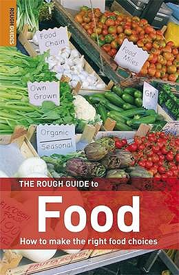 The Rough Guide To Food - Miller, George, and Reeve, Katharine