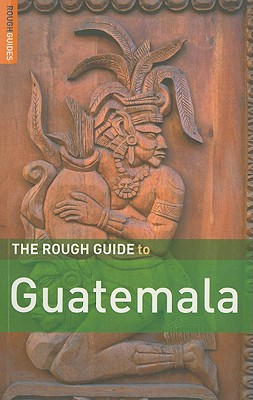 The Rough Guide to Guatemala - Stewart, Iain