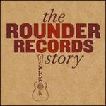 The Rounder Records Story - Various Artists