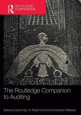 The Routledge Companion to Auditing - Hay, David (Editor), and Knechel, W. Robert (Editor), and Willekens, Marleen (Editor)