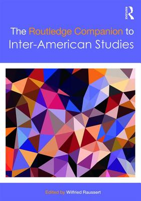 The Routledge Companion to Inter-American Studies - Raussert, Wilfried (Editor)